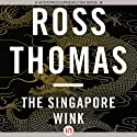 The Singapore Wink (       UNABRIDGED) by Ross Thomas Narrated by James Lewis