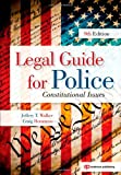 img - for Legal Guide for Police, Ninth Edition: Constitutional Issues book / textbook / text book