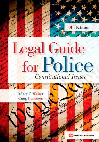 Legal Guide for Police, Ninth Edition: Constitutional Issues