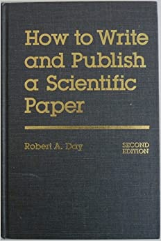 """""""How To Write and Publish A Scientific Paper"""""""