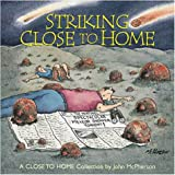 Striking Close to Home (0310227895) by McPherson, John