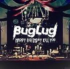 HAPPY BIRTHDAY KILL YOU (�̾���)(����ȯ�䡡ͽ���)
