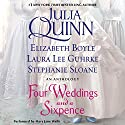 Four Weddings and a Sixpence: An Anthology Hörbuch von Julia Quinn, Elizabeth Boyle, Laura Lee Guhrke, Stefanie Sloane Gesprochen von: Mary Jane Wells