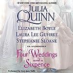 Four Weddings and a Sixpence: An Anthology | Julia Quinn,Elizabeth Boyle,Laura Lee Guhrke,Stefanie Sloane