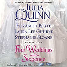 Four Weddings and a Sixpence: An Anthology | Livre audio Auteur(s) : Julia Quinn, Elizabeth Boyle, Laura Lee Guhrke, Stefanie Sloane Narrateur(s) : Mary Jane Wells