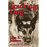 Tracking Dog: Theory & Methods ~ Glen R. Johnson