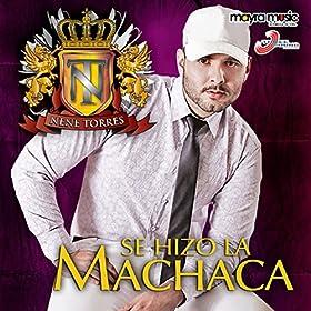 Amazon.com: Se Hizo La Machaca: Nene Torres: MP3 Downloads