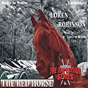 The Red Horse: The Expedition Series Audiobook by Loren Robinson Narrated by Cameron Beierle