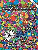 img - for Abstract Adventure X: A Kaleidoscopia Coloring Book: An Adventure On Every Page book / textbook / text book