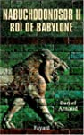NABUCHODONOSOR ROI DE BABYLONE