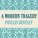 A Modern Tragedy Audiobook by Phyllis Bentley Narrated by Joe Knezevich