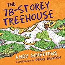 The 78-Storey Treehouse: The Treehouse Books, Book 6 Audiobook by Andy Griffiths Narrated by Stig Wemyss
