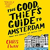 The Good Thief's Guide to Amsterdam: Good Thief Mysteries, Book 1 (Unabridged) | [Chris Ewan]