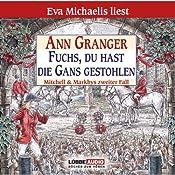 Fuchs, du hast die Gans gestohlen: Mitchell & Markbys zweiter Fall | Ann Granger