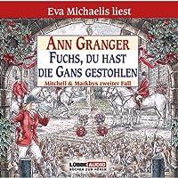 Fuchs, du hast die Gans gestohlen: Mitchell & Markbys zweiter Fall Hörbuch