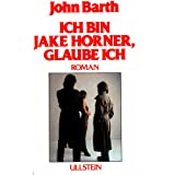 Ich bin Jake Horner, glaube ichvon &#34;John Barth&#34;