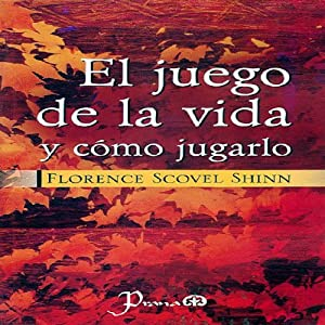 El juego de la vida y como jugarlo [The Game of Life and How to Play It] Audiobook