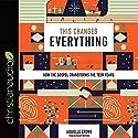 This Changes Everything: How the Gospel Transforms the Teen Years Hörbuch von Jaquelle Crowe Gesprochen von: Susan Hanfield
