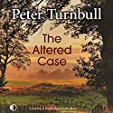 The Altered Case Audiobook by Peter Turnbull Narrated by Gordon Griffin