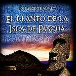 El llanto de la Isla de Pascua [The Cry of Easter Island] | José Vicente Alfaro