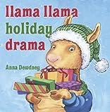 img - for Llama Llama Holiday Drama by Anna Dewdney (Oct 19 2010) book / textbook / text book