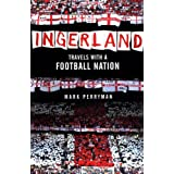 Ingerland: Travels with a Football Nationby Mark Perryman