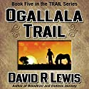 Ogallala Trail Audiobook by David R. Lewis Narrated by David R. Lewis