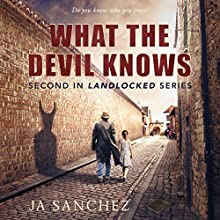 What the Devil Knows: The Landlocked Series, Book 2 Audiobook by JA Sanchez Narrated by Michael Pauley