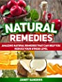 Natural Remedies: Amazing Natural Remedies That Can Help You Reduce Your Stress Level (Natural Remedies, Natural Remedies books, simple natural remedies)