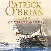 Clarissa Oakes: Aubrey-Maturin Series, Book 15 (Unabridged) | Patrick O'Brian