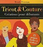 echange, troc Wendy Freeman - Tricot & couture : Créations pour débutants