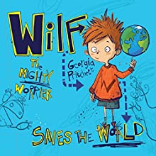 Wilf the Mighty Worrier: Wilf 1 (       UNABRIDGED) by Georgia Pritchett Narrated by Mel Giedroyc