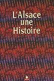 echange, troc Bernard Vogler, Georges Bischoff, François Pétry, François Igersheim, Charles Zumsteeg - L'Alsace : Une histoire