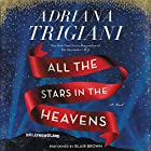 All the Stars in the Heavens: A Novel (       UNABRIDGED) by Adriana Trigiani Narrated by Blair Brown