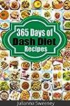 Dash Diet: 365 Days of Low Salt, Dash...