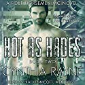 Hot as Hades: Four Horsemen MC, Book 2 Audiobook by Cynthia Rayne Narrated by Kai Kennicott, Wen Ross