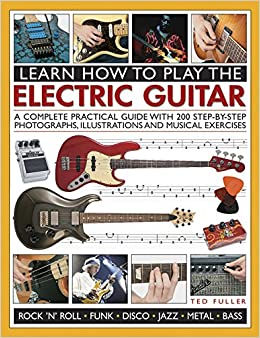 learn how to play the electric guitar ted fuller 9781780193724 books. Black Bedroom Furniture Sets. Home Design Ideas