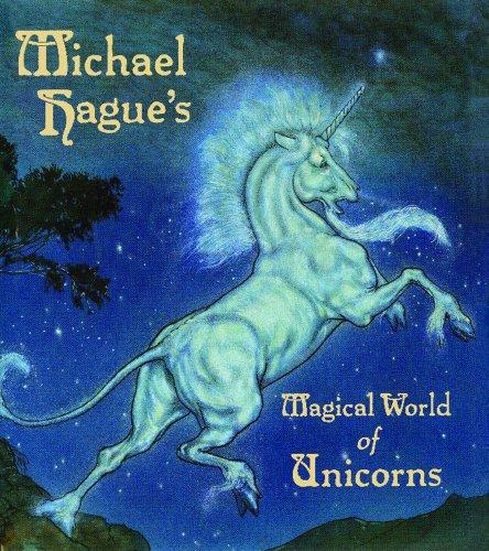 Michael Hague's Magical World of Unicorns, Michael Hague