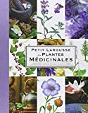 img - for Petit Larousse Des Plantes Medicinales / the Little Larousse Dictionary of Medicinal Plants (French Edition) book / textbook / text book