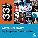 U2's Achtung Baby: Meditations on Love in the Shadow of the Fall (33 1/3 Series) Audiobook by Stephen Catanzarite Narrated by Jonathan Davis