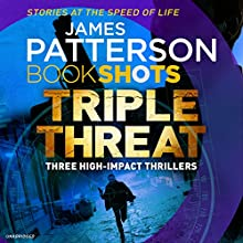 Triple Threat: BookShots Audiobook by James Patterson Narrated by Jay Snyder, Ruben Santiago-Hudson