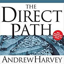 The Direct Path Discours Auteur(s) : Andrew Harvey Narrateur(s) : Andrew Harvey