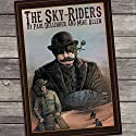 The Sky-Riders Audiobook by Paul Dellinger, Mike Allen Narrated by Robert G. Davis
