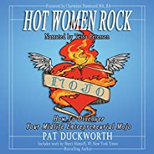 Hot Women Rock: How to Discover Your Midlife Entrepreneurial Mojo Audiobook by Pat Duckworth Narrated by Tessa Petersen