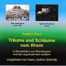 Träume und Schäume vom Rhein: In Reisebildern aus Rheinbayern und den angrenzenden Ländern Hörbuch von Friedrich Blaul Gesprochen von: Hans Jochim Schmidt