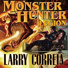 Monster Hunter Legion: Monster Hunter, Book 4 Audiobook by Larry Correia Narrated by Oliver Wyman