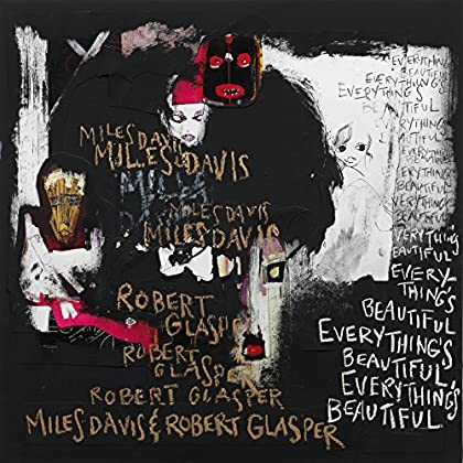 Miles Davis & Robert Glasper - Everything's Beautiful