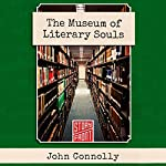The Museum of Literary Souls | John Connolly