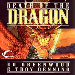 Death of the Dragon: Forgotten Realms: Cormyr Saga, Book 3 | [Ed Greenwood, Troy Denning]