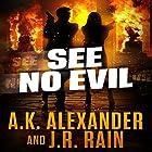 See No Evil Hörbuch von A.K. Alexander, J.R. Rain Gesprochen von: Monica Kornblum
